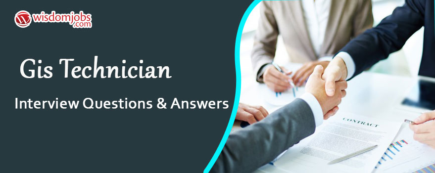 GIS Technician Interview Questions & Answers