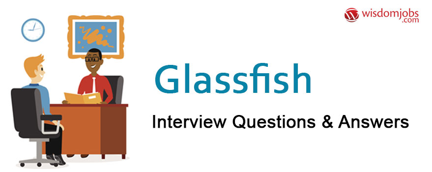 GlassFish Interview Questions & Answers