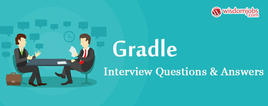 Gradle Interview Questions & Answers