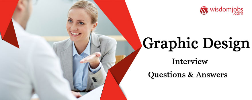 Graphic Design Interview Questions & Answers