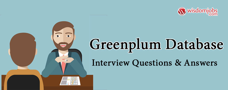 Greenplum database Interview Questions & Answers