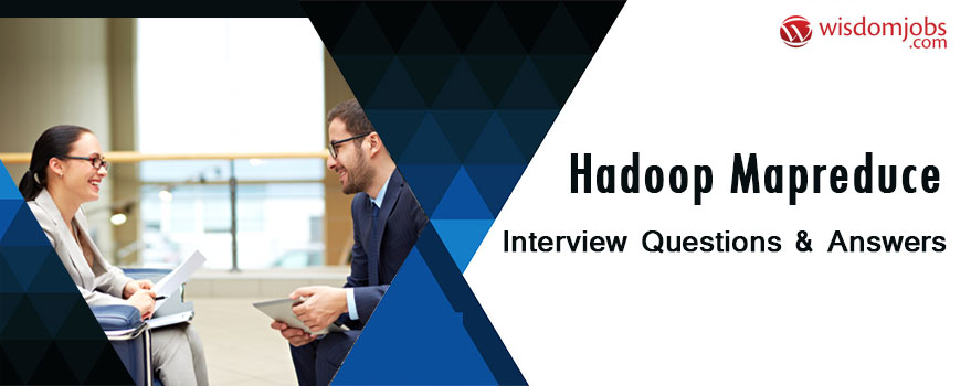 Hadoop MapReduce Interview Questions & Answers