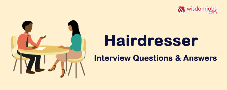top 250  hairdresser interview questions and answers 01 january 2020