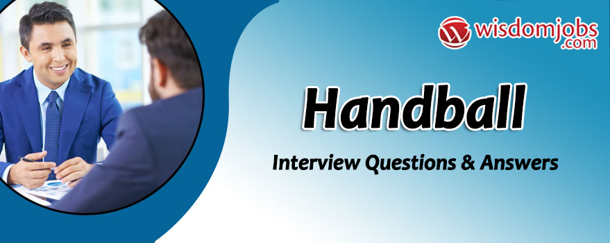 Top 250 Handball Interview Questions And Answers 11 January