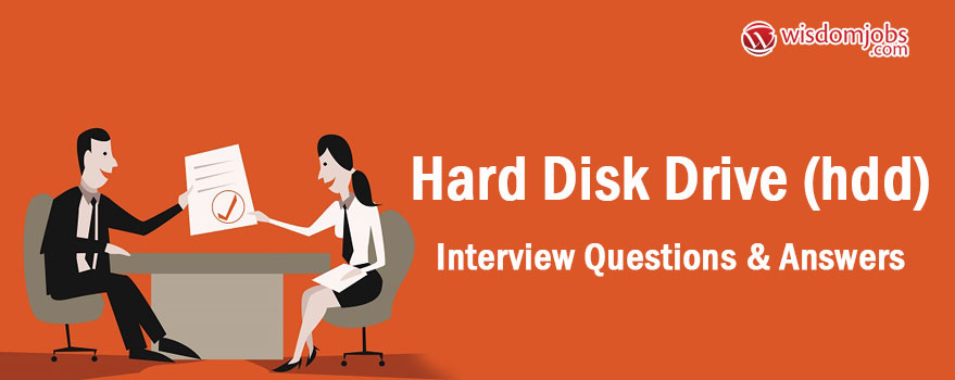Hard disk drive (HDD) Interview Questions & Answers