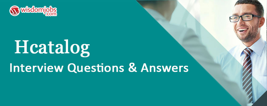 HCatalog Interview Questions & Answers
