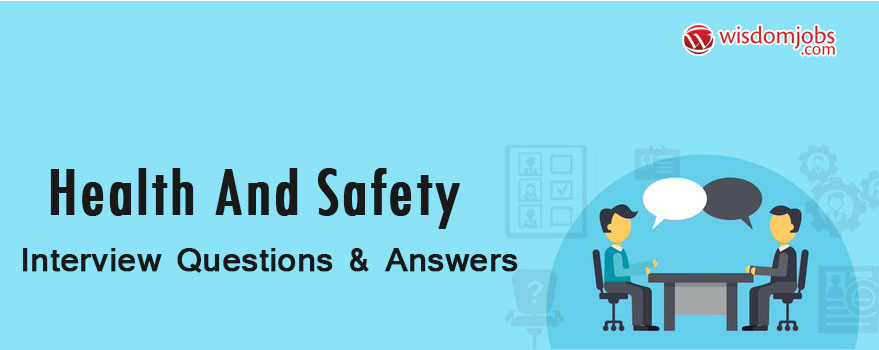 Health and Safety Interview Questions & Answers