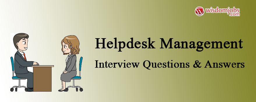 Helpdesk Management Interview Questions & Answers