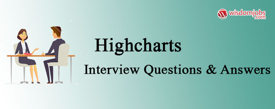 HighCharts Interview Questions & Answers