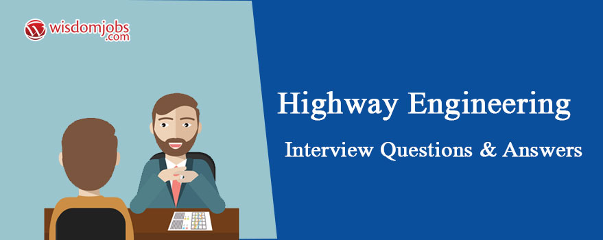 Highway Engineering Interview Questions