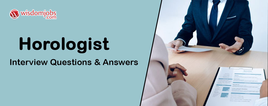 Horologist Interview Questions