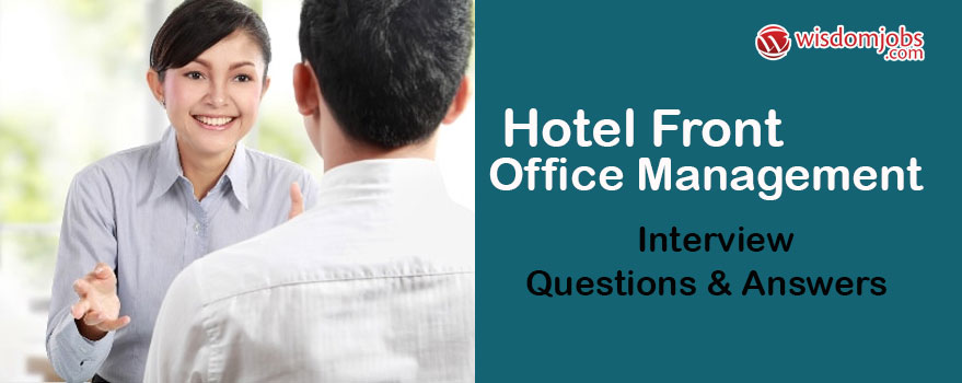 Hotel Front Office Management Interview Questions & Answers