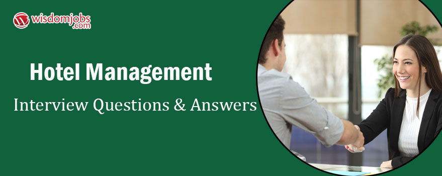 Hotel Management Interview Questions & Answers