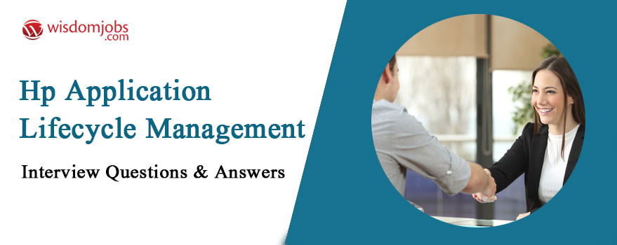 HP Application Lifecycle Management Interview Questions & Answers