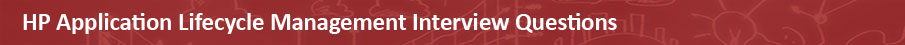 HP Application Lifecycle Management Interview Questions