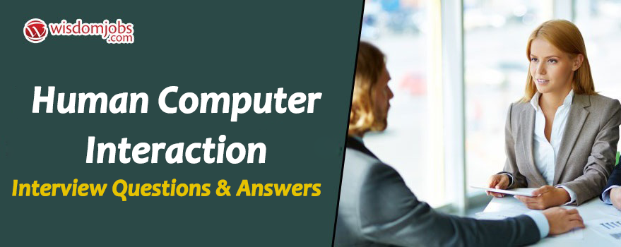 Human Computer Interaction Interview Questions