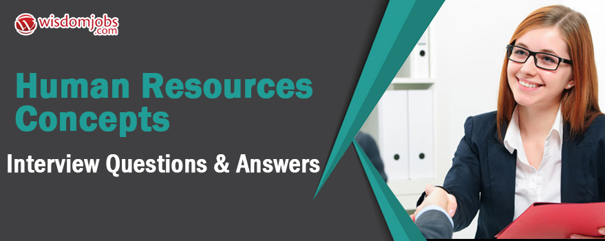 Human Resources Concepts Interview Questions & Answers