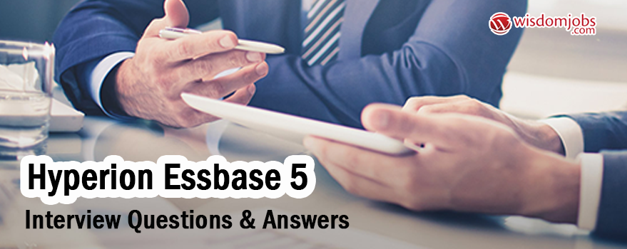 Hyperion Essbase 5 Interview Questions