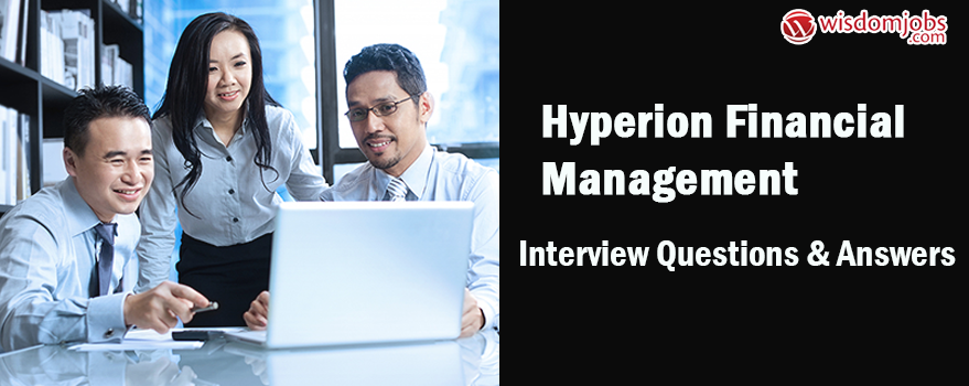 Hyperion Financial Management Interview Questions