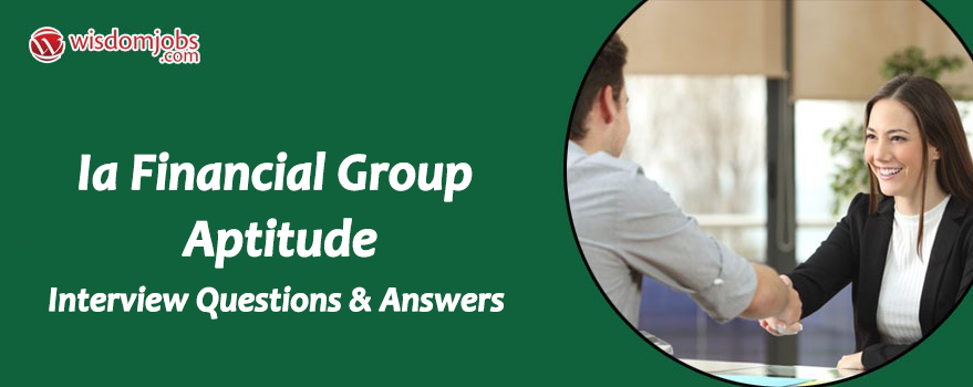 IA Financial Group Aptitude Interview Questions