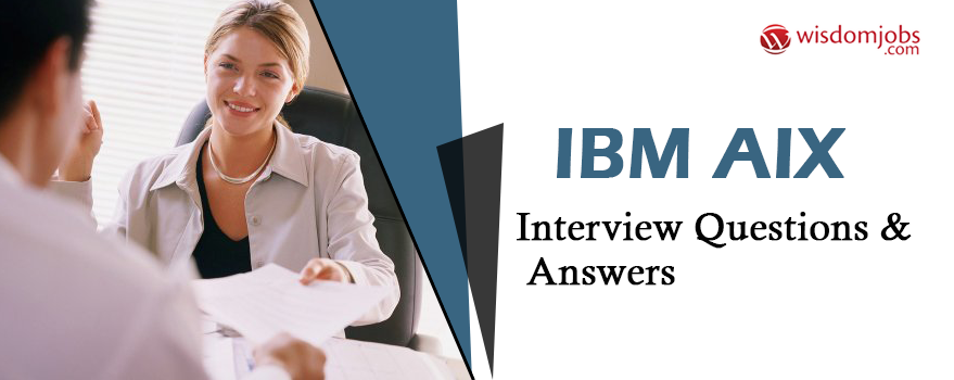 IBM AIX Interview Questions