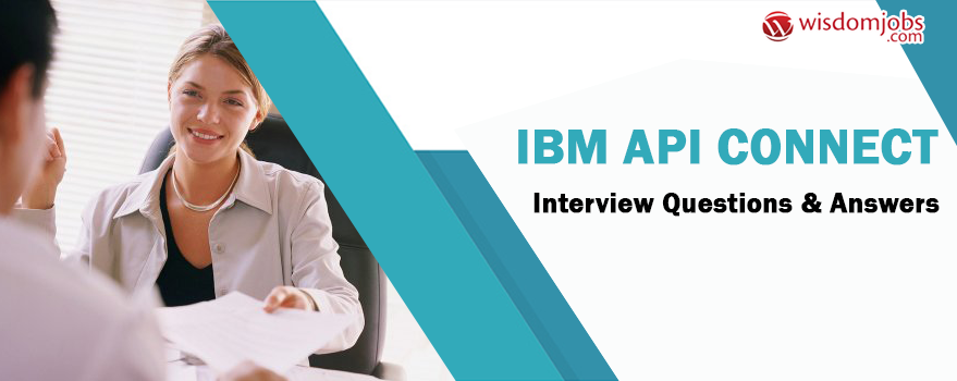 IBM API Connect Interview Questions