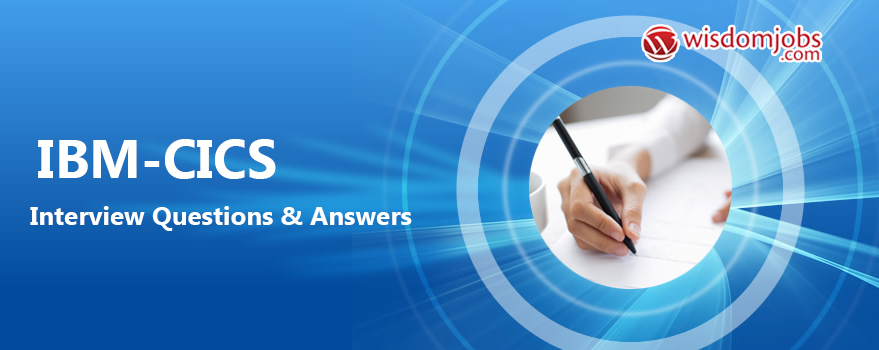 IBM-CICS Interview Questions & Answers