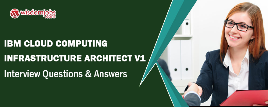 IBM Cloud Computing Infrastructure Architect V1 Interview Questions & Answers
