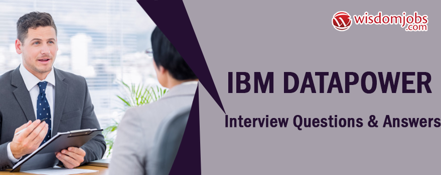 IBM DataPower Interview Questions