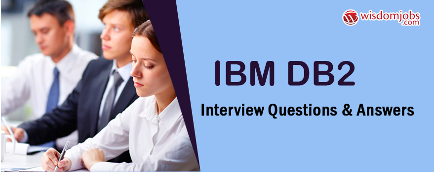 IBM DB2 Interview Questions & Answers