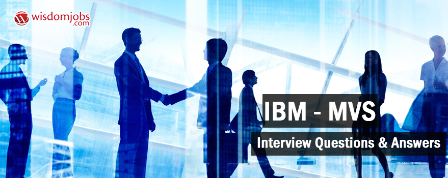 IBM - MVS Interview Questions & Answers