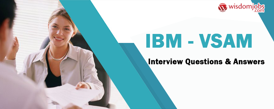IBM - VSAM Interview Questions & Answers