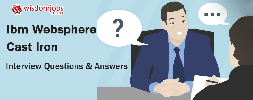 Ibm Websphere Cast Iron Interview Questions