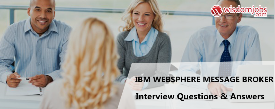 TOP 250+ Ibm Websphere Message Broker Interview Questions and ...