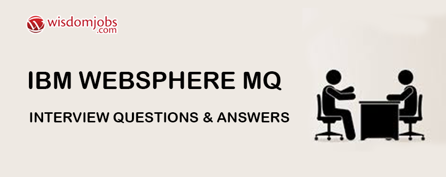 IBM WebSphere MQ Interview Questions & Answers