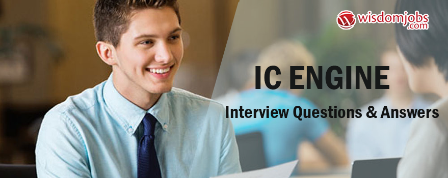 Ic Engine Interview Questions & Answers