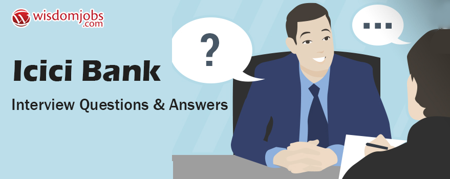 top 250 icici bank interview questions best icici bank interview questions and answers wisdom jobs