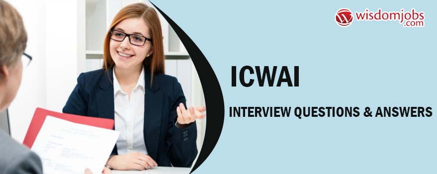 ICWAI Interview Questions & Answers