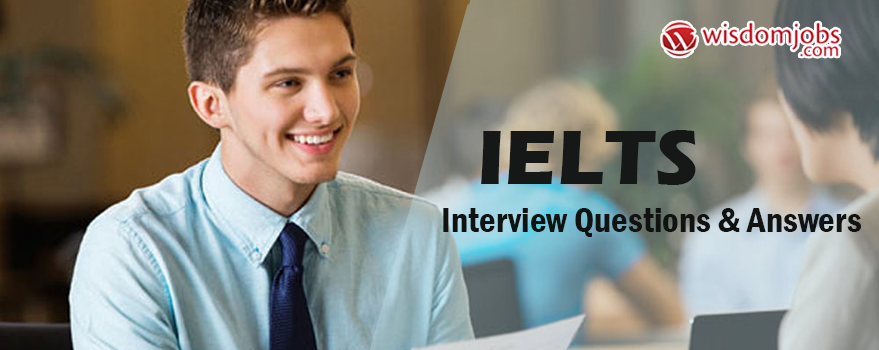 IELTS Interview Questions & Answers