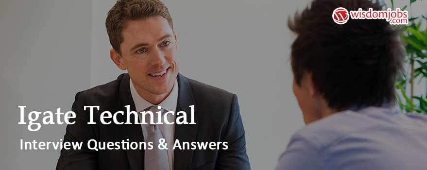 IGate Technical Interview Questions & Answers