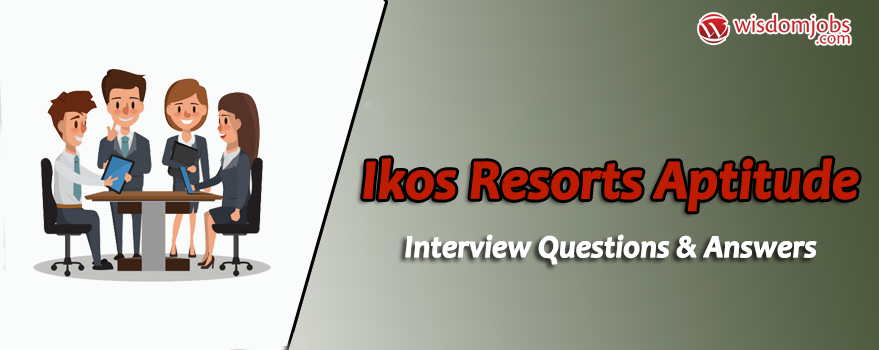 Ikos Resorts Aptitude Interview Questions