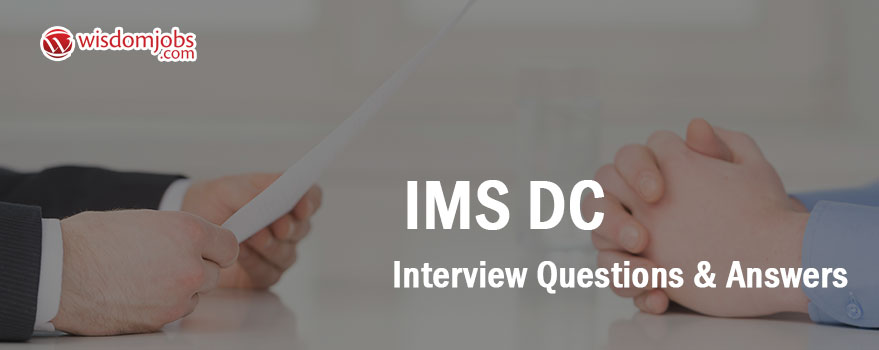 IMS DC Interview Questions & Answers