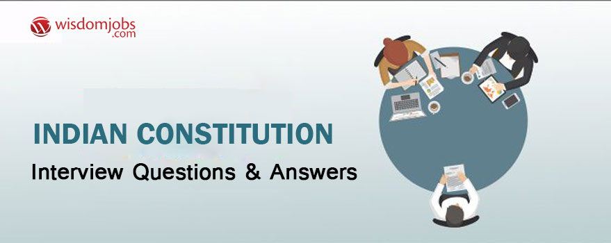 Indian Constitution Interview Questions & Answers