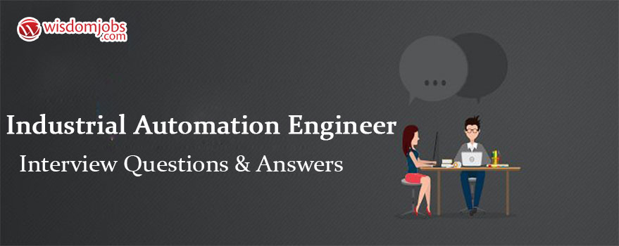 Industrial Automation Engineer Interview Questions & Answers