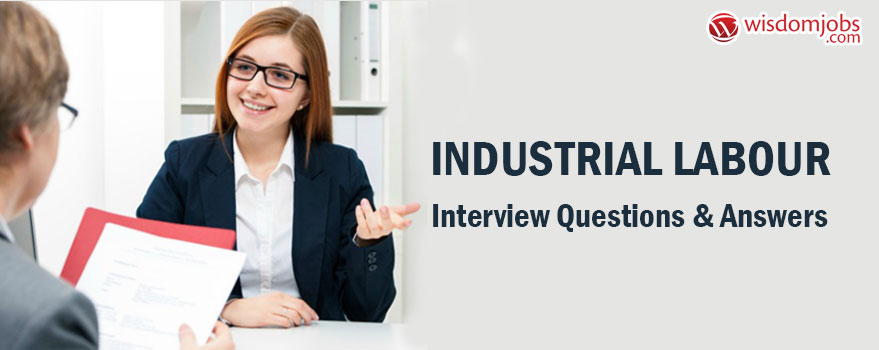 Industrial Labour Interview Questions & Answers