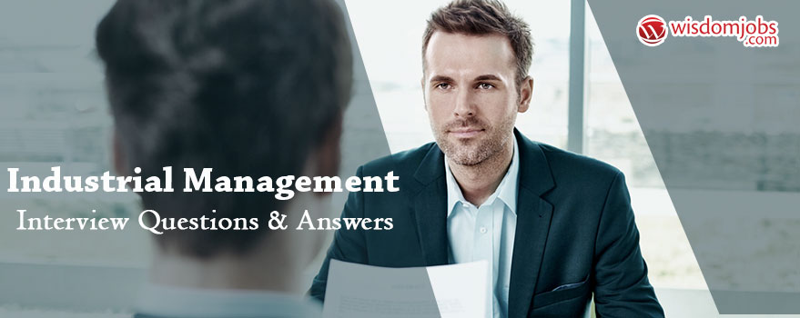 Industrial management Interview Questions