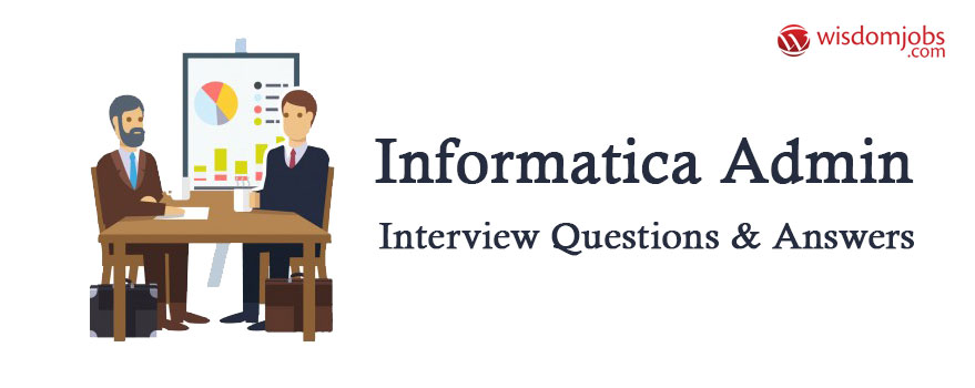 Informatica Admin Interview Questions