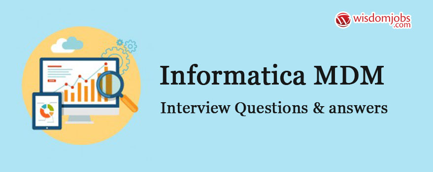 Informatica MDM Interview Questions & Answers