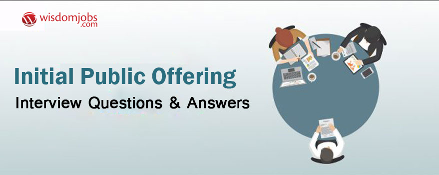Initial public offering Interview Questions