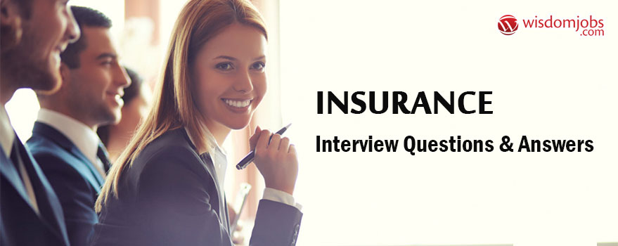 Insurance Interview Questions & Answers